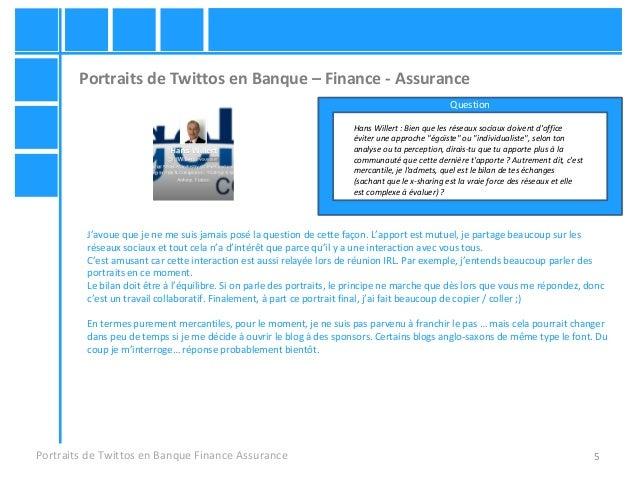 5 Portraits de Twittos en Banque – Finance - Assurance Portraits de Twittos en Banque Finance Assurance Hans Willert : Bie...