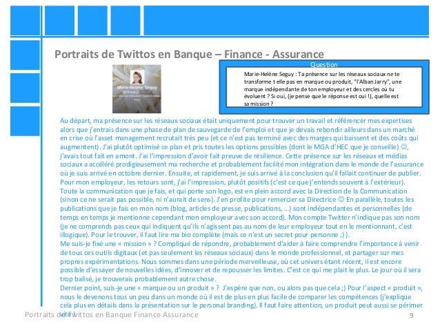 9 Portraits de Twittos en Banque – Finance - Assurance Portraits de Twittos en Banque Finance Assurance Marie-Helène Seguy...