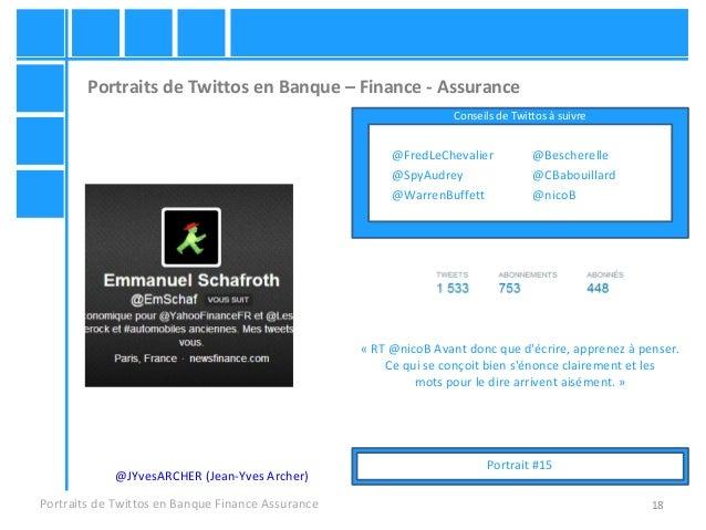 18 Portraits de Twittos en Banque – Finance - Assurance Portraits de Twittos en Banque Finance Assurance @JYvesARCHER (Jea...