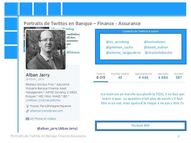 Twittos en Banque Finance Assurance – Portrait #00 - @alban_jarry - 4 - portraits de 50 twittos Slide 2
