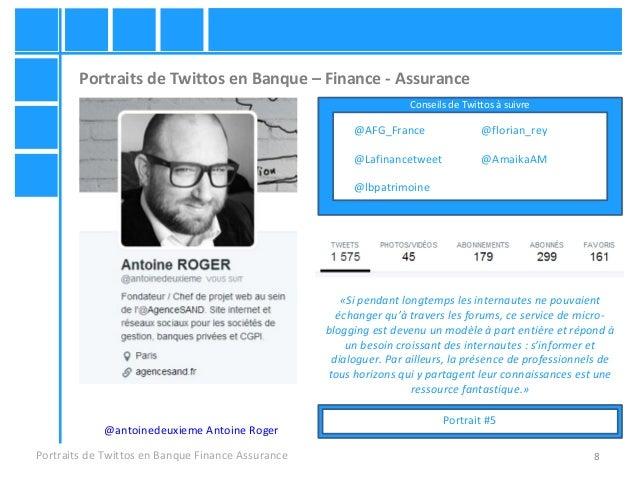 8 Portraits de Twittos en Banque – Finance - Assurance Portraits de Twittos en Banque Finance Assurance @antoinedeuxieme A...