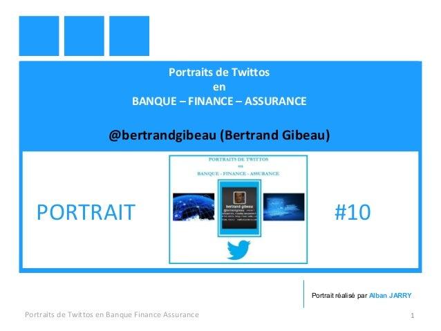 Portraits de Twittos en BANQUE – FINANCE – ASSURANCE @bertrandgibeau (Bertrand Gibeau) Portraits de Twittos en Banque Fina...