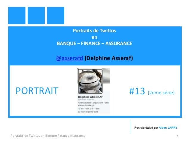 Portraits de Twittos en BANQUE – FINANCE – ASSURANCE @asserafd (Delphine Asseraf) Portraits de Twittos en Banque Finance A...
