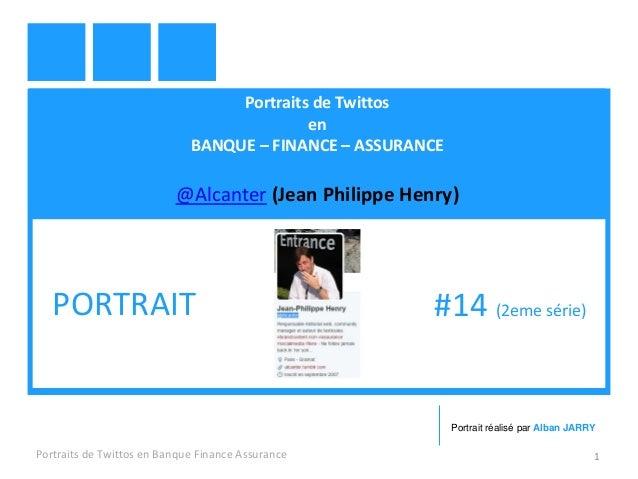Portraits de Twittos en BANQUE – FINANCE – ASSURANCE @Alcanter (Jean Philippe Henry) Portraits de Twittos en Banque Financ...