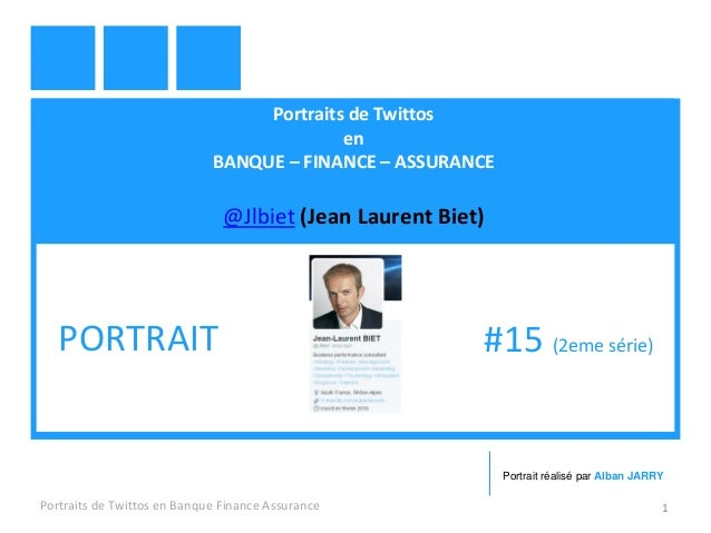 Portraits de Twittos en BANQUE – FINANCE – ASSURANCE @Jlbiet (Jean Laurent Biet) Portraits de Twittos en Banque Finance As...