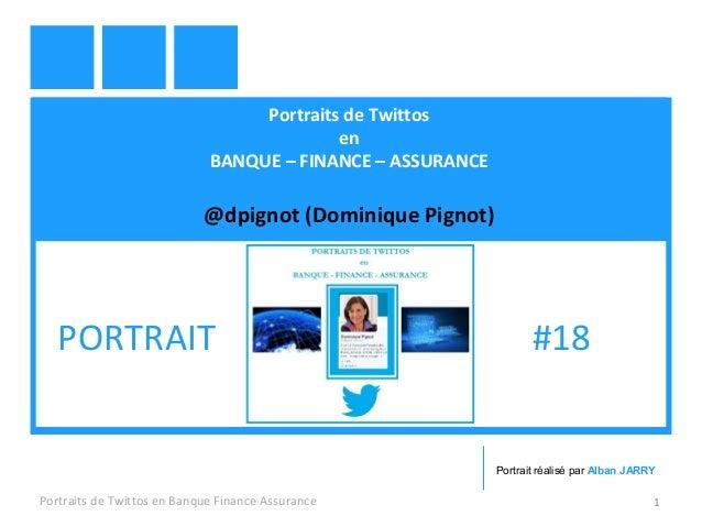 Portraits de Twittos en BANQUE – FINANCE – ASSURANCE @dpignot (Dominique Pignot) Portraits de Twittos en Banque Finance As...