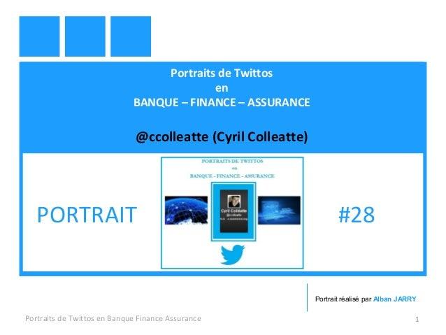 Portraits de Twittos en BANQUE – FINANCE – ASSURANCE @ccolleatte (Cyril Colleatte) Portraits de Twittos en Banque Finance ...
