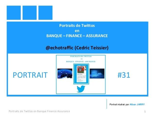 Portraits de Twittos en BANQUE – FINANCE – ASSURANCE @echotraffic (Cedric Teissier) Portraits de Twittos en Banque Finance...