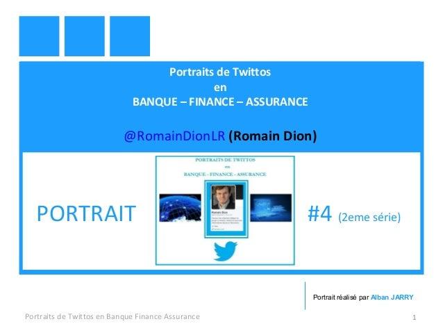 Portraits de Twittos  en  BANQUE – FINANCE – ASSURANCE  @RomainDionLR (Romain Dion)  PORTRAIT #4 (2eme série)  Portrait ré...