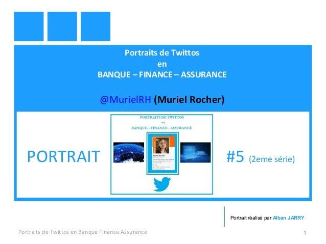 Portraits de Twittos  en  BANQUE – FINANCE – ASSURANCE  @MurielRH (Muriel Rocher)  PORTRAIT #5 (2eme série)  Portrait réal...