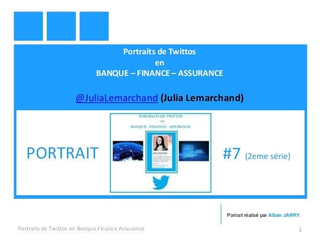 Portraits de Twittos  en  BANQUE – FINANCE – ASSURANCE  @JuliaLemarchand (Julia Lemarchand)  PORTRAIT #7 (2eme série)  Por...