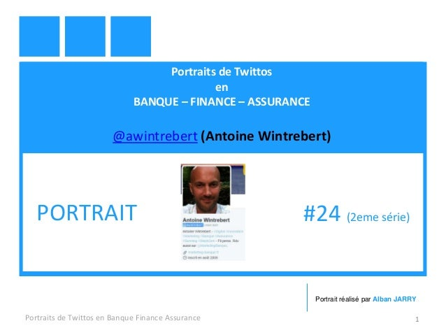 Portraits de Twittos en BANQUE – FINANCE – ASSURANCE @awintrebert (Antoine Wintrebert) Portraits de Twittos en Banque Fina...