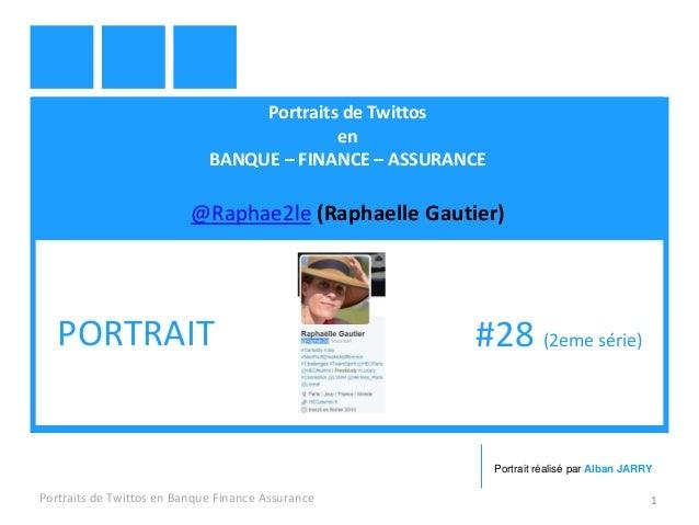 Portraits de Twittos en BANQUE – FINANCE – ASSURANCE @Raphae2le (Raphaelle Gautier) Portraits de Twittos en Banque Finance...