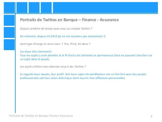 3 Portraits de Twittos en Banque – Finance - Assurance Depuis combien de temps avez-vous un compte Twitter ? De mémoire, d...