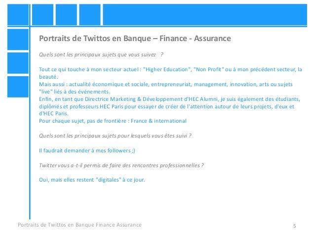 5 Portraits de Twittos en Banque – Finance - Assurance Quels sont les principaux sujets que vous suivez ? Tout ce qui touc...