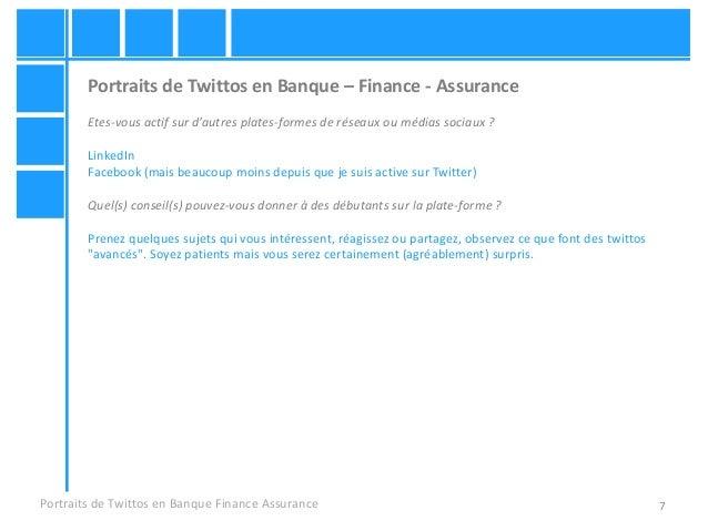 7 Portraits de Twittos en Banque – Finance - Assurance Etes-vous actif sur d'autres plates-formes de réseaux ou médias soc...