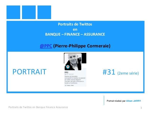 Portraits de Twittos en BANQUE – FINANCE – ASSURANCE @PPC (Pierre-Philippe Cormeraie) Portraits de Twittos en Banque Finan...