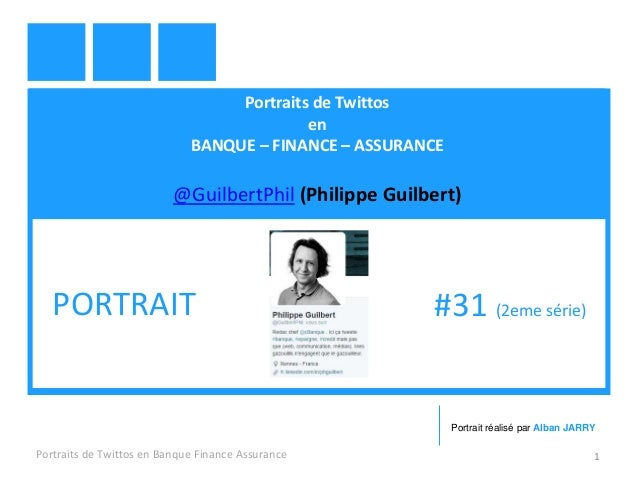 Portraits de Twittos en BANQUE – FINANCE – ASSURANCE @GuilbertPhil (Philippe Guilbert) Portraits de Twittos en Banque Fina...