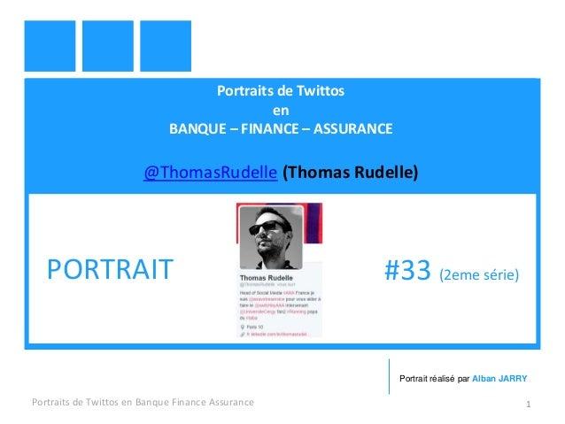 Portraits de Twittos en BANQUE – FINANCE – ASSURANCE @ThomasRudelle (Thomas Rudelle) Portraits de Twittos en Banque Financ...