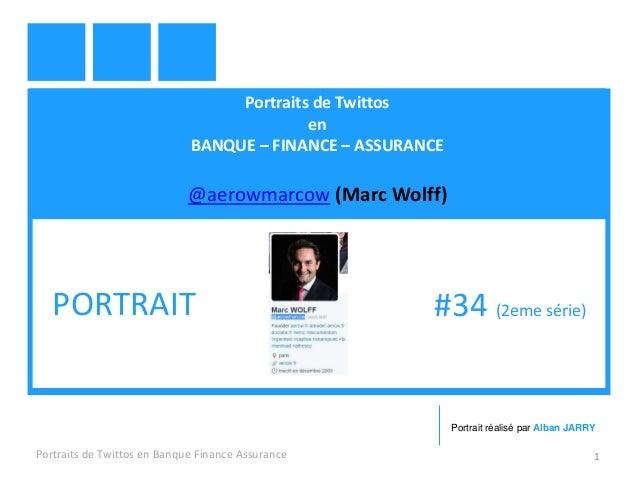 Portraits de Twittos en BANQUE – FINANCE – ASSURANCE @aerowmarcow (Marc Wolff) Portraits de Twittos en Banque Finance Assu...