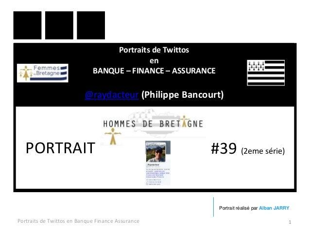 Portraits de Twittos en BANQUE – FINANCE – ASSURANCE @raydacteur (Philippe Bancourt) Portraits de Twittos en Banque Financ...