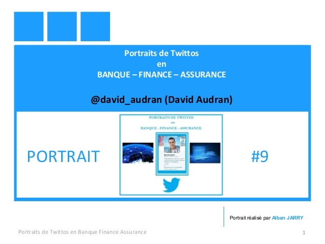 Portraits de Twittos en BANQUE – FINANCE – ASSURANCE @david_audran (David Audran) Portraits de Twittos en Banque Finance A...