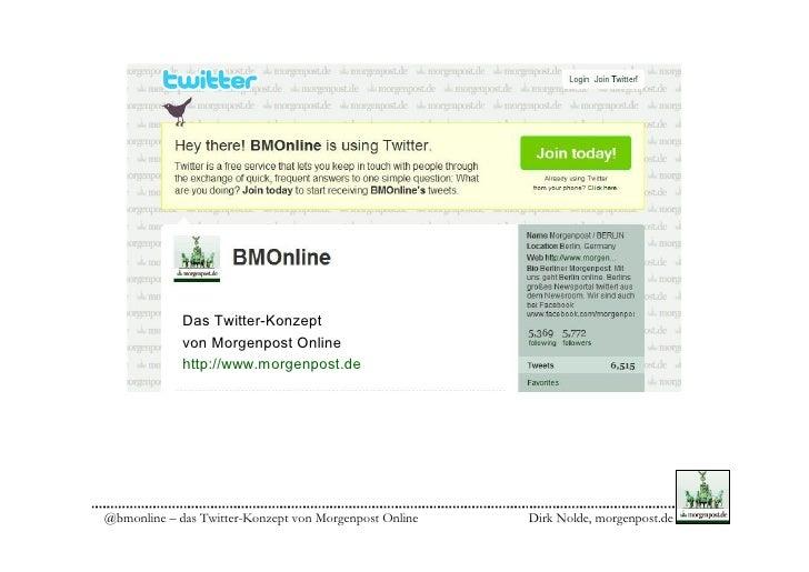 Das Twitter-Konzept              von Morgenpost Online              http://www.morgenpost.de     @bmonline – das Twitter-K...