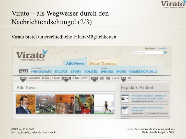 Virato – als Wegweiser durch denNachrichtendschungel (2/3)Virato bietet unterschiedliche Filter-Möglichkeiten:#TWK am 15.0...