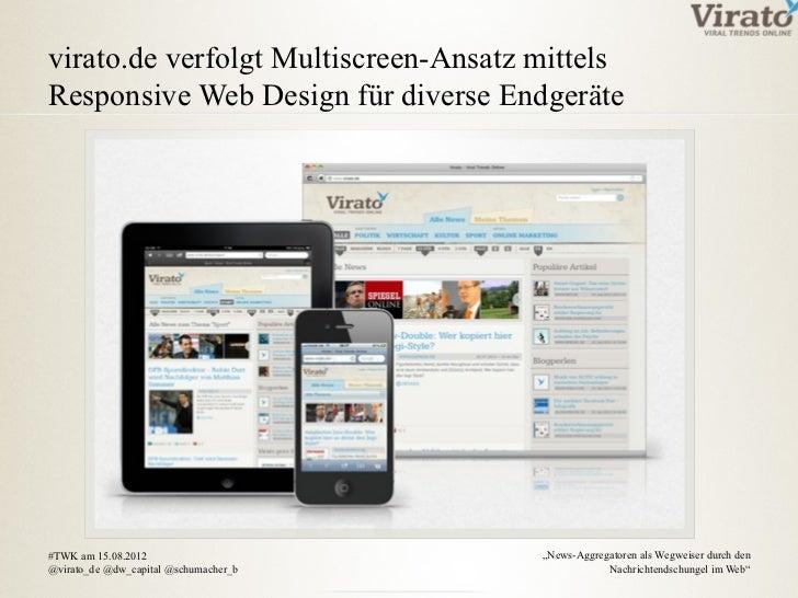 virato.de verfolgt Multiscreen-Ansatz mittelsResponsive Web Design für diverse Endgeräte#TWK am 15.08.2012                ...