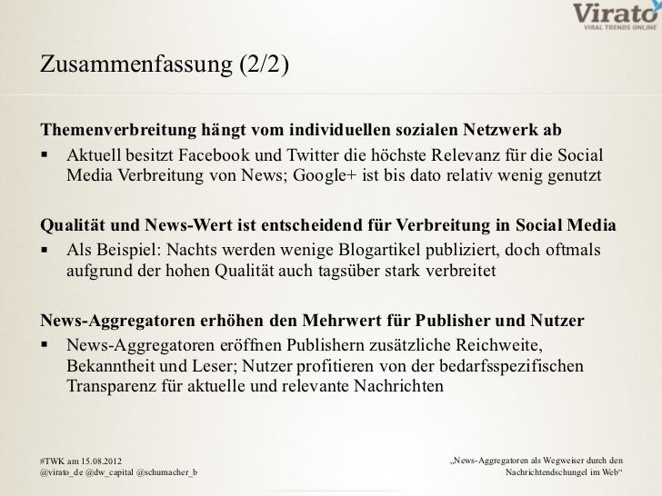 Zusammenfassung (2/2)Themenverbreitung hängt vom individuellen sozialen Netzwerk ab Aktuell besitzt Facebook und Twitter ...