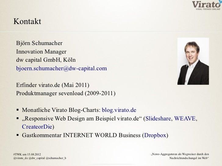 Kontakt Björn Schumacher Innovation Manager dw capital GmbH, Köln bjoern.schumacher@dw-capital.com Erfinder virato.de (Mai...