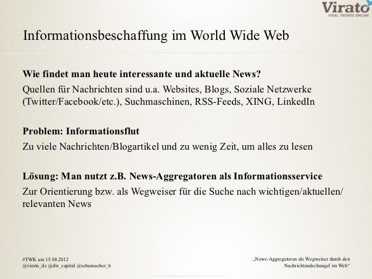 Informationsbeschaffung im World Wide WebWie findet man heute interessante und aktuelle News?Quellen für Nachrichten sind ...