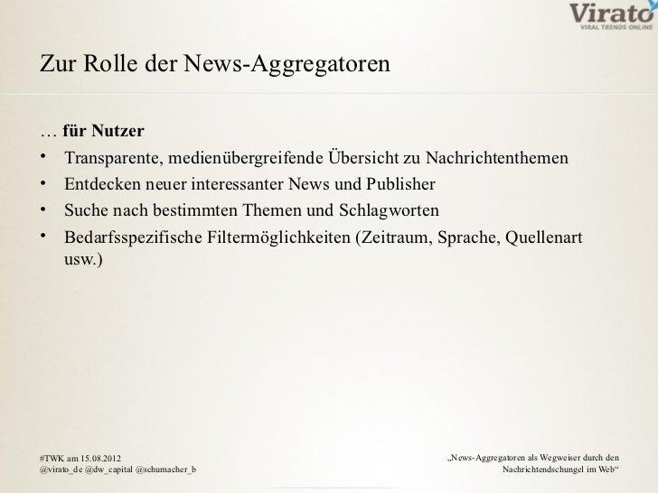 Zur Rolle der News-Aggregatoren… für Nutzer• Transparente, medienübergreifende Übersicht zu Nachrichtenthemen• Entdecken n...
