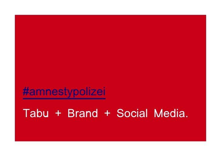#amnestypolizei Tabu + Brand + Social Media.