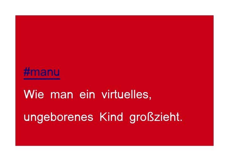 #manu Wie man ein virtuelles, ungeborenes Kind großzieht.