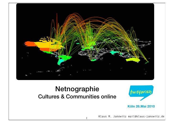 Netnographie Cultures & Communities online                                        Köln 26.Mai 2010                        ...