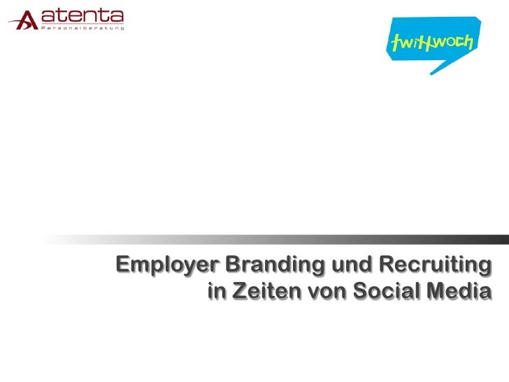 Employer Branding und Recruiting        in Zeiten von Social Media