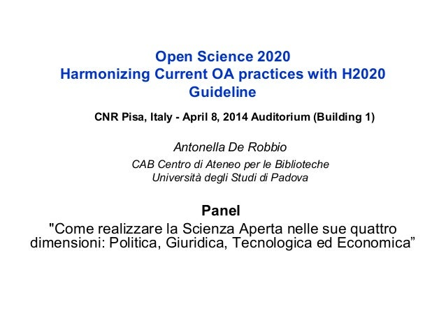 "Open Science 2020 Harmonizing Current OA practices with H2020 Guideline Panel ""Come realizzare la Scienza Aperta nelle sue..."