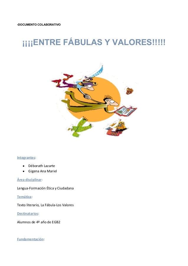 -DOCUMENTO COLABORATIVO ¡¡¡¡ENTRE FÁBULAS Y VALORES!!!!! Integrantes: • Déborath Lazarte • Gigena Ana Mariel Área discipli...