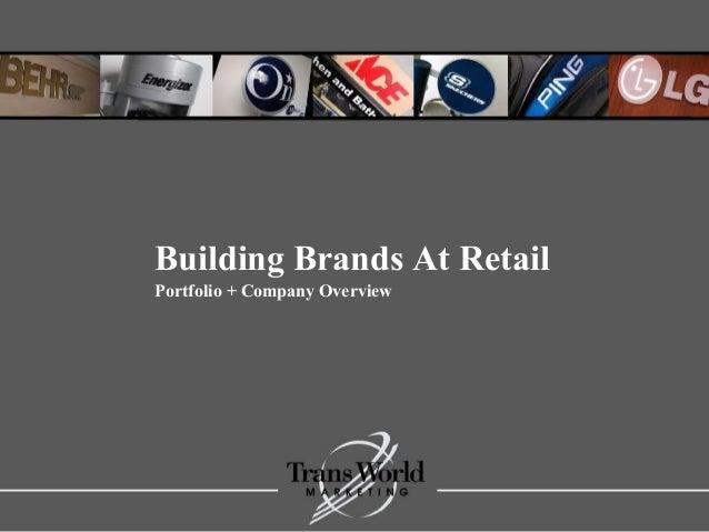 bn Building Brands At Retail Portfolio + Company Overview