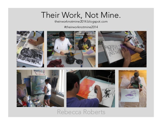 Their Work, Not Mine. theirworknotmine2014.blogspot.com #theirworknotmine2014 Rebecca Roberts