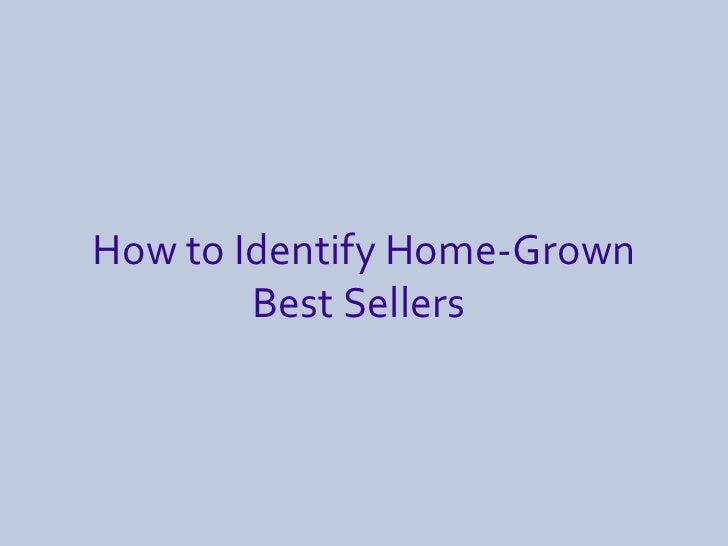 How to Identify Home-Grown Best Sellers