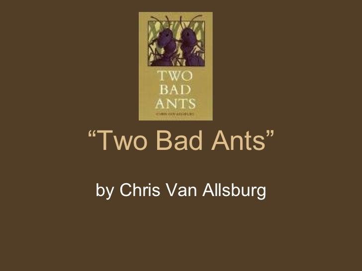 """"""" Two Bad Ants"""" by Chris Van Allsburg"""