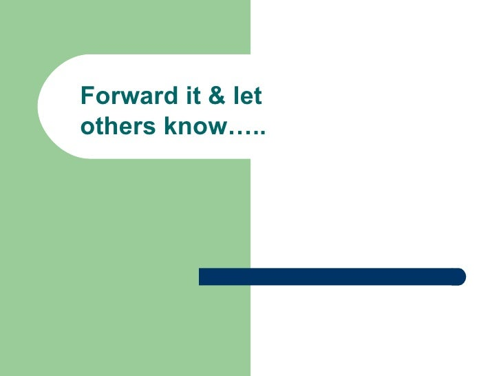 Forward it & let others know…..