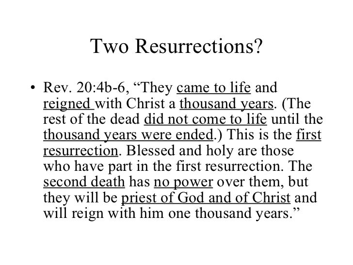 """Two Resurrections? <ul><li>Rev. 20:4b-6, """"They  came to life  and  reigned  with Christ a  thousand years . (The rest of t..."""