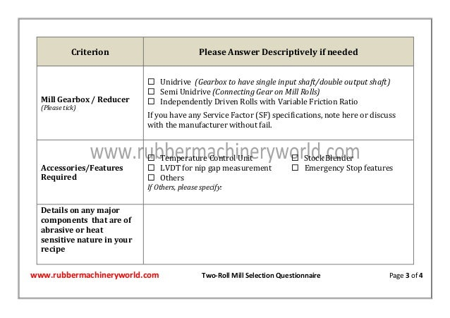 www.rubbermachineryworld.com Two-Roll Mill Selection Questionnaire Page 3 of 4 Criterion Please Answer Descriptively if ne...