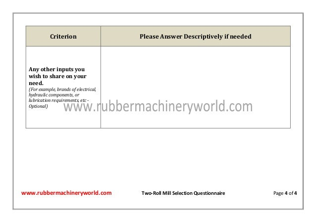 www.rubbermachineryworld.com Two-Roll Mill Selection Questionnaire Page 4 of 4 Criterion Please Answer Descriptively if ne...