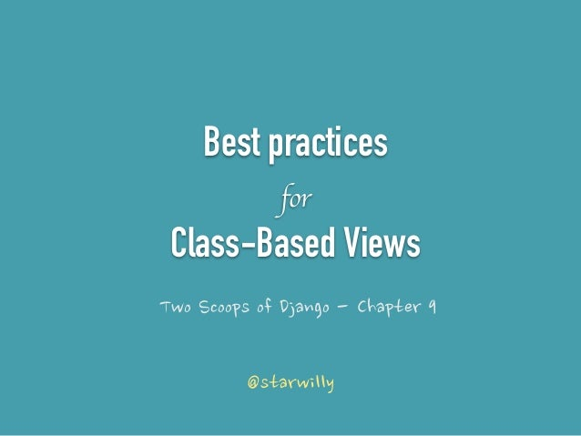 Best practices  for  Class-Based Views  Two