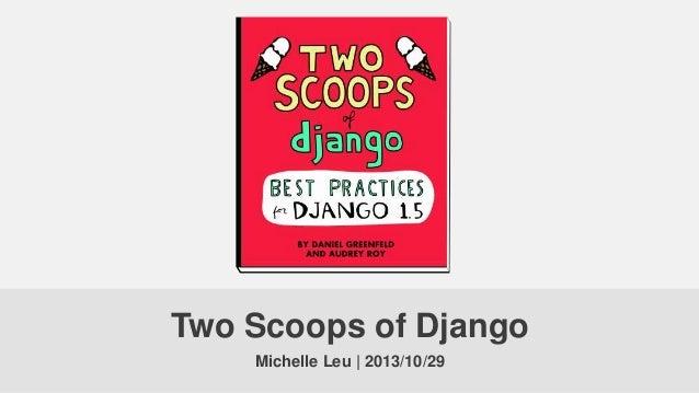 Two Scoops of Django Michelle Leu | 2013/10/29