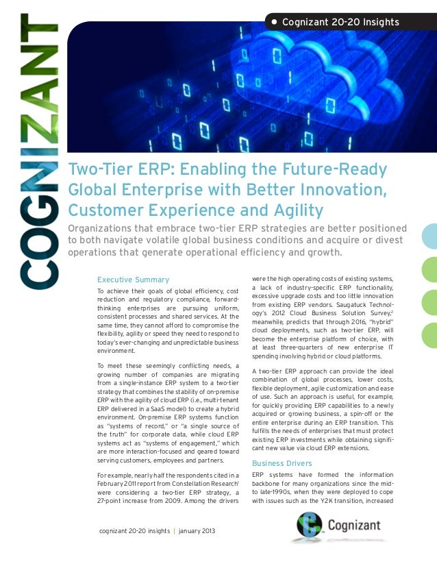 • Cognizant 20-20 InsightsTwo-Tier ERP: Enabling the Future-ReadyGlobal Enterprise with Better Innovation,Customer Experie...
